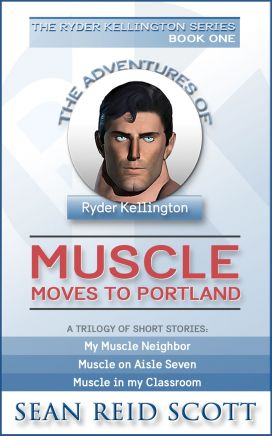 The Adventures of Ryder KellingtonBook One: Muscle Moves to Portland